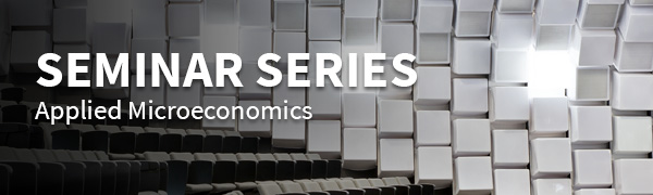 Applied Microeconomics Seminar Series