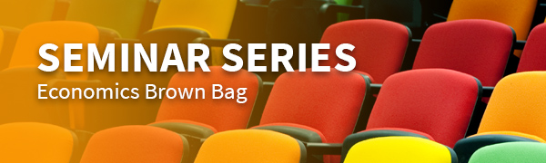 Economics Brown Bag Seminar Series